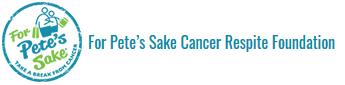 For Pete's Sake Cancer Respite Foundation